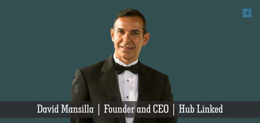 David Mansilla | Founder and CEO | Hub Linked | Insights Success