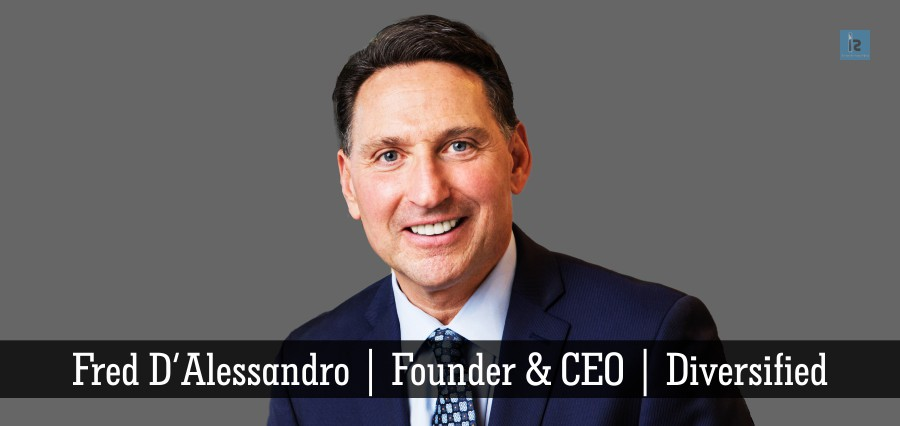 fred D'Alessandro | Founder & CEO | DIversified | Insights Success