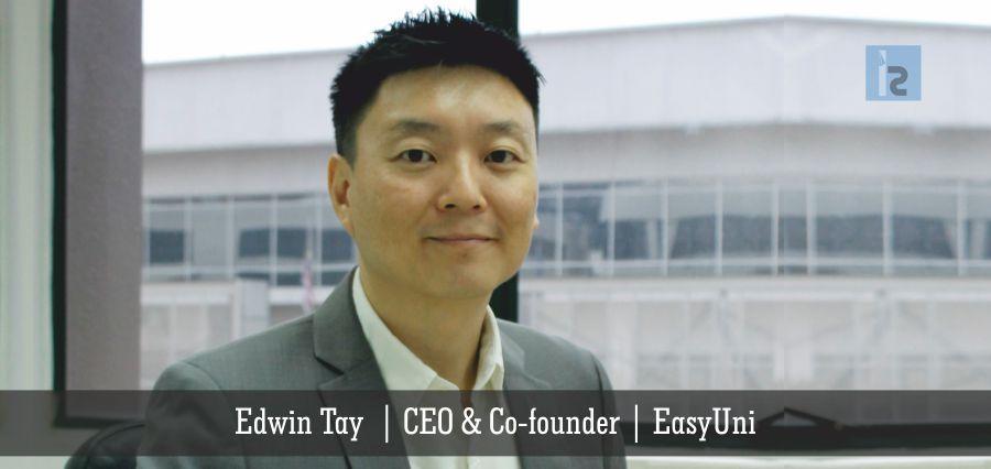 Edwin Tay | CEO & Co-founder | EasyUni | Insights Success