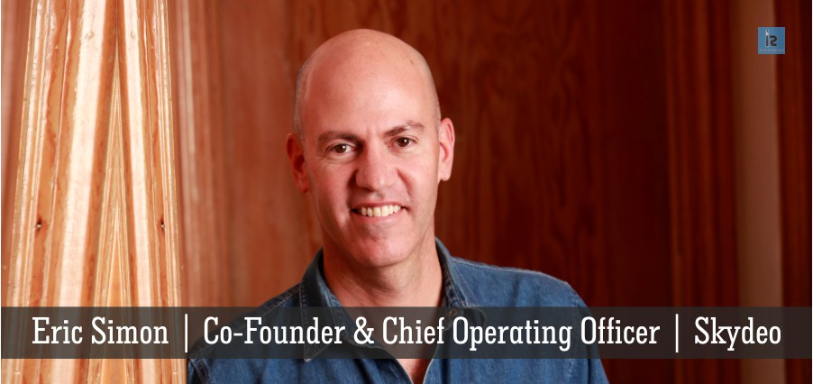 Eric Simon | Co-Founder | Chief Operating Officer | Skydeo | Insights Success