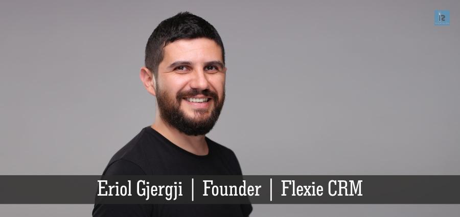 Eriol Gjergji | Founder | Flexie CEM | Insights Success