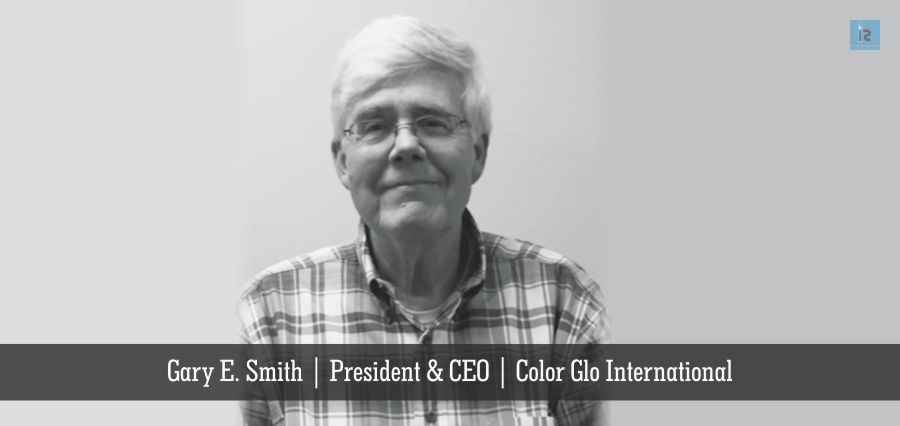 Gary E. Smith | President & CEO | Color Glo International | Insights Success