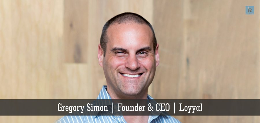 Gregory Simon | Founder & CEO | Loyyal | Insights Success