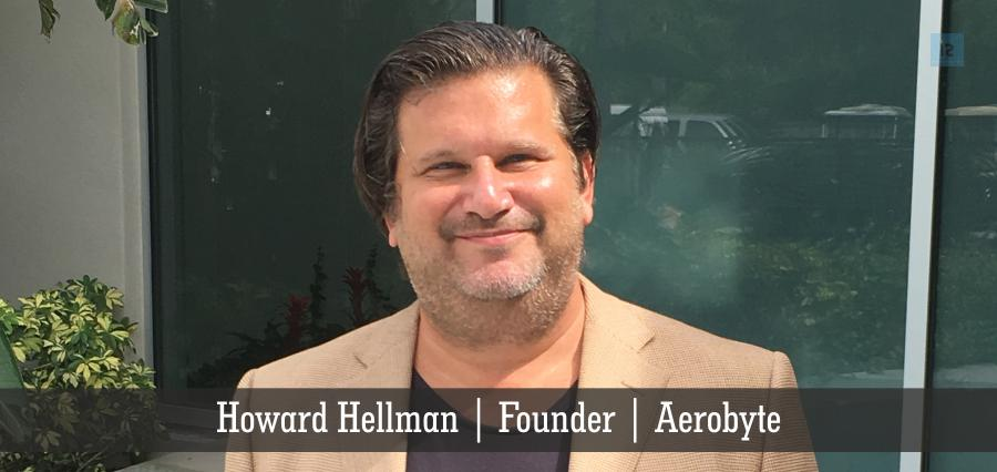 Howard Hellman | Founder | Aerobyte | Insights Success