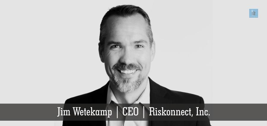 Jim Wetekamp | CEO | Riskonnect, Inc. | Insights Success