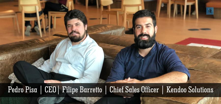 Pedro Pisa | CEO Filipe Barretto | Chief Sales Officer | Kendoo Solutions | Insights Success