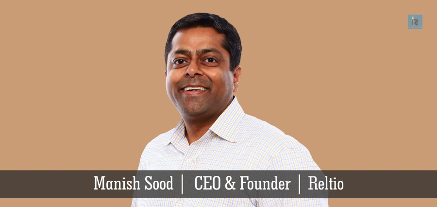 Manish Sood | CEO & Founder | Reltio | Insights Success