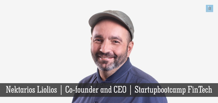 Nektarios Liolios | Co-founder and CEO | Startupbootcamp FinTech | Insights Success