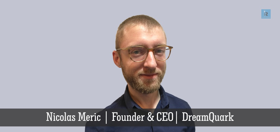 Nicolas Meric | Founder and CEO | DreamQuark | Insights Success