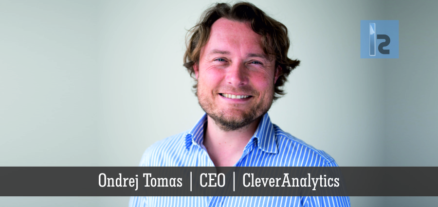Ondrej Tomas | CEO | CleverAnalytics | Insights Success