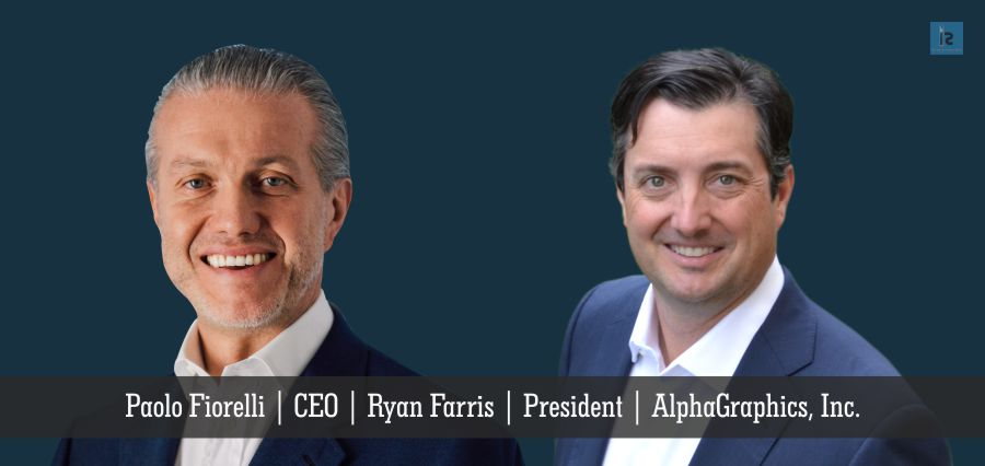 Paolo Fiorelli | CEO | Ryan Farris | President | AlphaGraphics, Inc. | Insights Success
