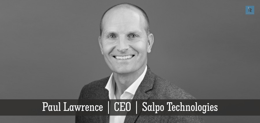Paul Lawrence | CEO | Salpo Technologies - Insights Success
