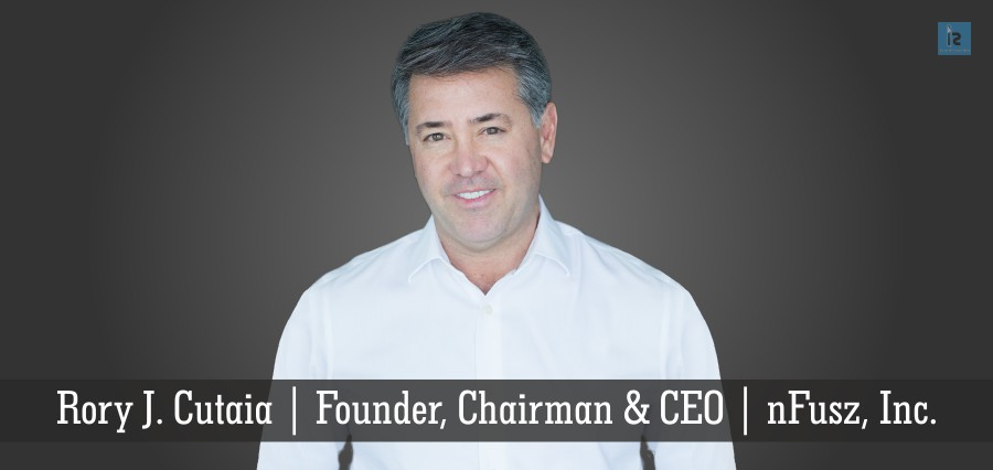 Rory J. Cutaia | Founder, Chairman & CEO | nFusz, Inc. | Insights Success