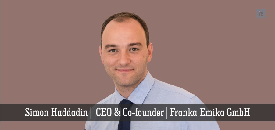 Simon Haddadin | CEO & Co-founder | Franka Emika GmbH | Insights Success