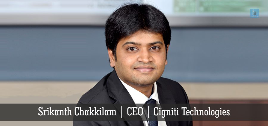 Srikanth Chakkilam | CEO | Cigniti Technologies | Insights Success
