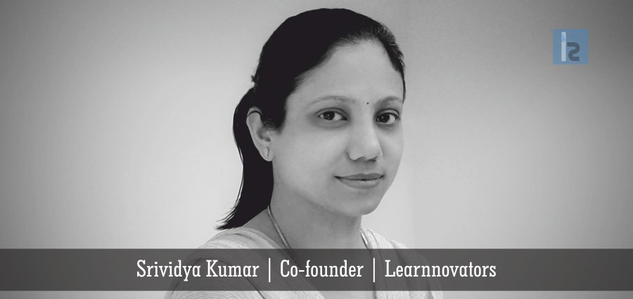 Srividya Kumar | Co-founder | Learnnovators | Insights Success