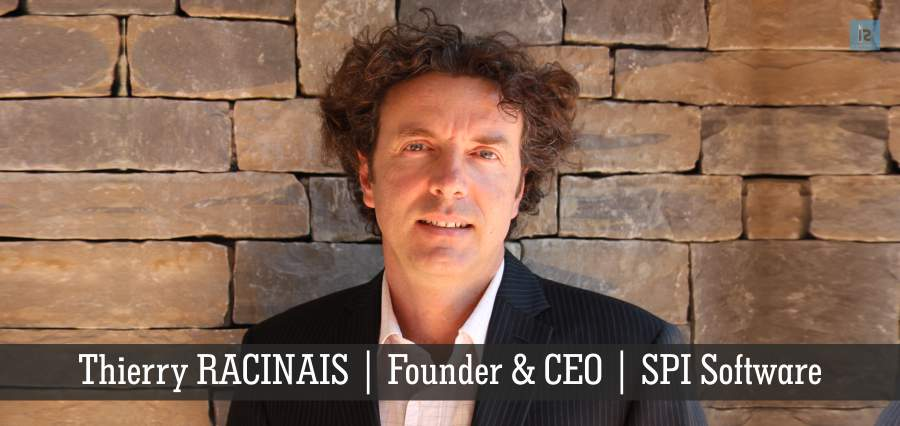 Thierry RACINAIS | Founder & CEO | SPI Software | Insights Success