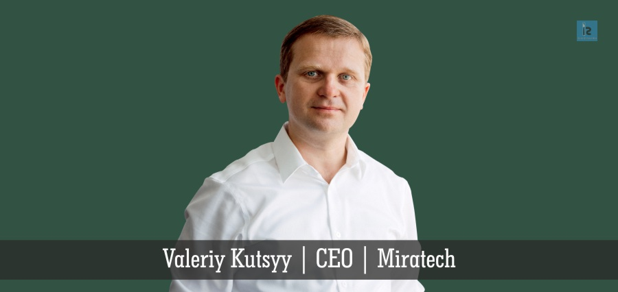 Valeriy Kutsyy | CEO | Miratech | Insights Success
