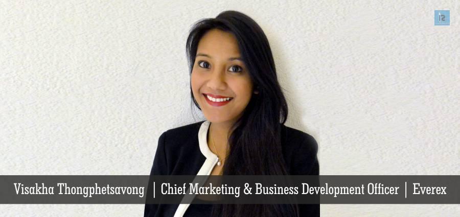 Visakha Thongphetsavong | Chief Marketing & Business Development Office | Everex | Insights Success