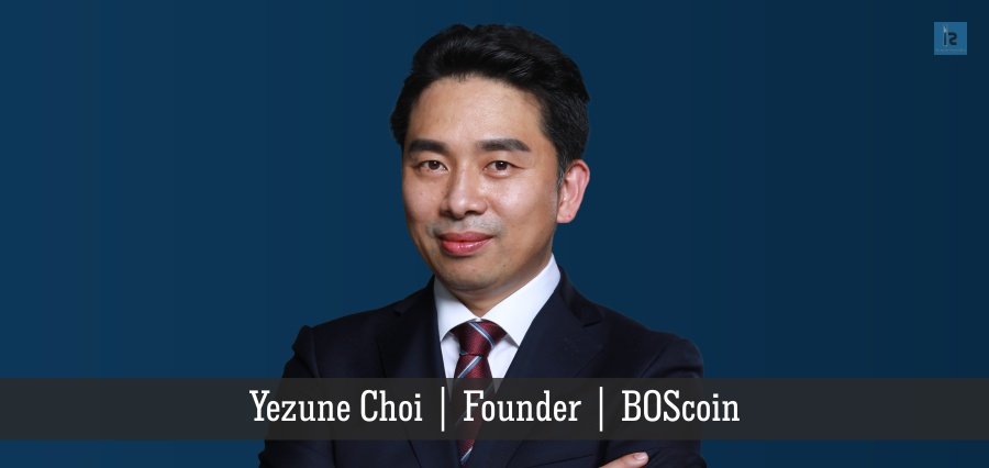 Yezune Choi | Founder | BOScoin | Insights Success