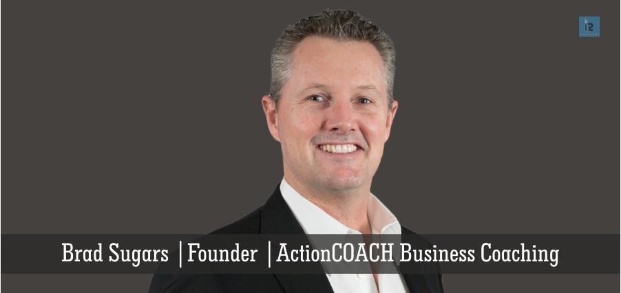BradSugars, Founder, ActionCOACH