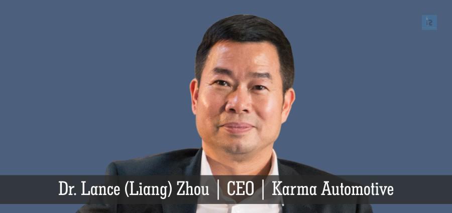 Dr. Lance (Liang) Zhou , CEO , Karma Automotive