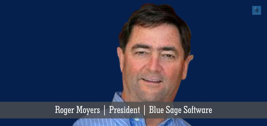 Roger Moyers | President | Blue Sage Softwaer