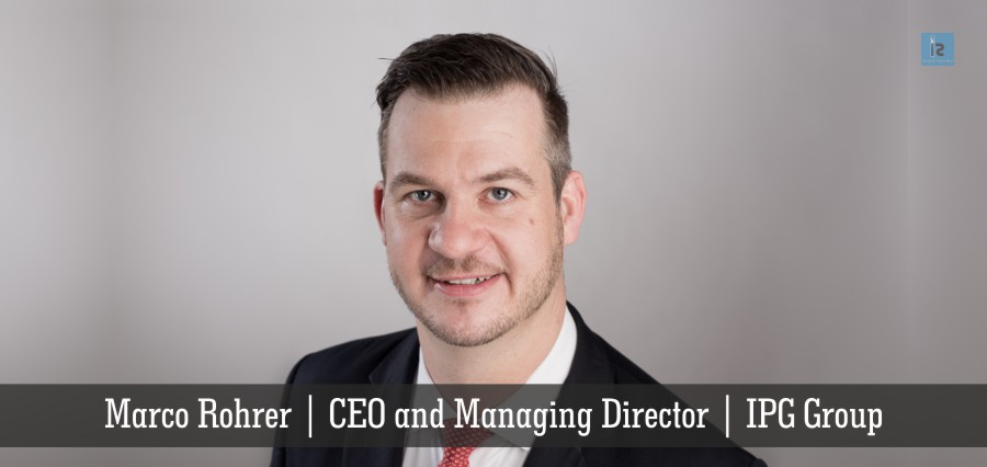 Marco Rohrer , CEO and Managing Director , IPG Group | Insights Success
