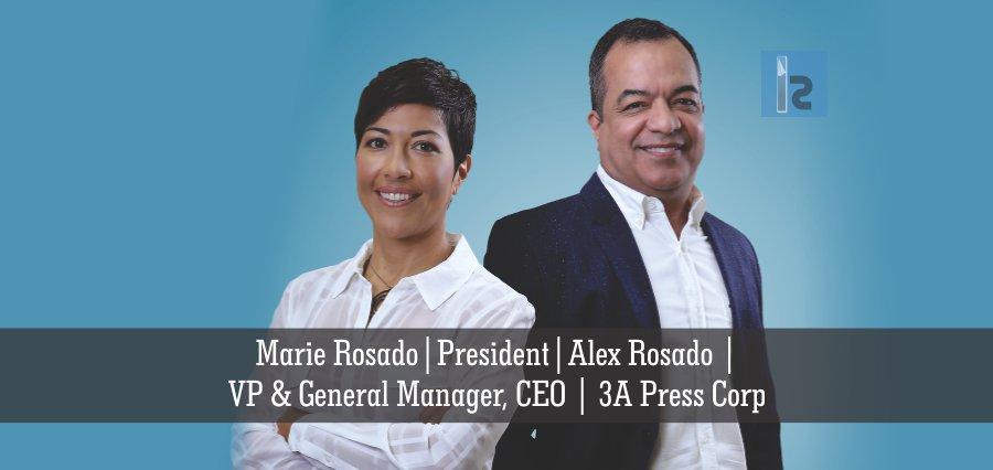 Alexis Rosado, President and Alex Rosado, VP, General Manager & CEO, 3A Press Corp