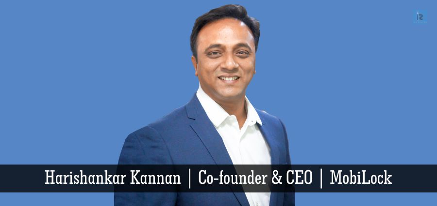 Harishankar Kannan | Co-founder and CEO | MobiLock