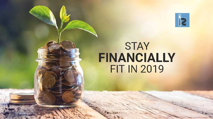 Stay Financially Fit In 2019 | Insights Success