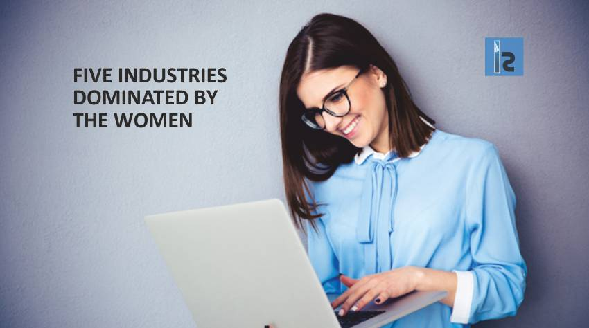 Five Industries Dominated By Women | Business Magazine