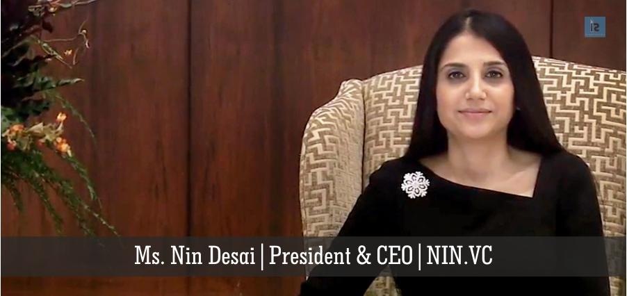 Ms. Nin Desai, President & CEO, NIN VC