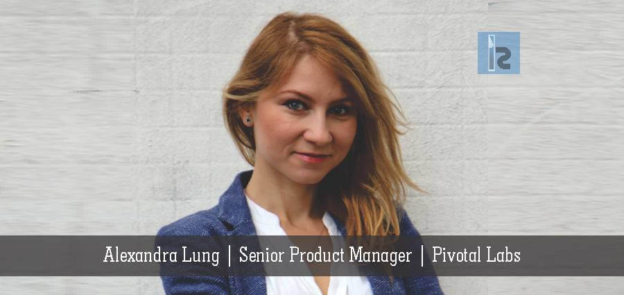 Pivotal Labs | Alexandra Lung | Business Magazine | Insights Success