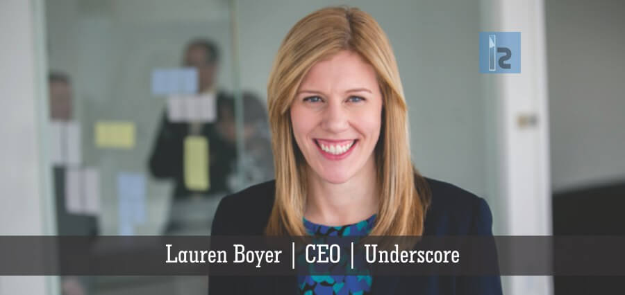 Lauren Boyer | Underscore | Business Magazine | Insights Success