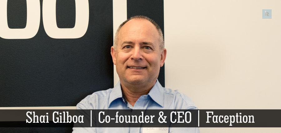 Shai Gilboa | Co-founder & CEO | Faception [Business Magazine ]