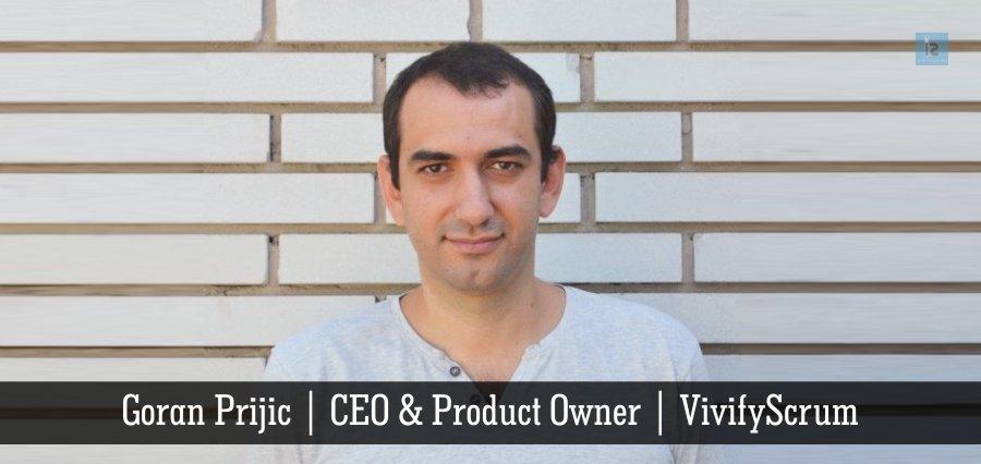 Goran Prijic , CEO & Product Owner , VivifyScrum