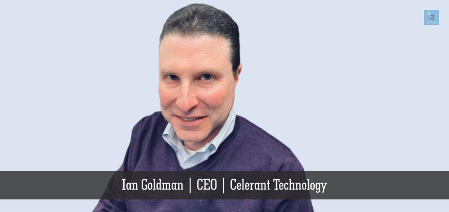 Ian Goldman | CEO | Celerant Technology | Insights Success