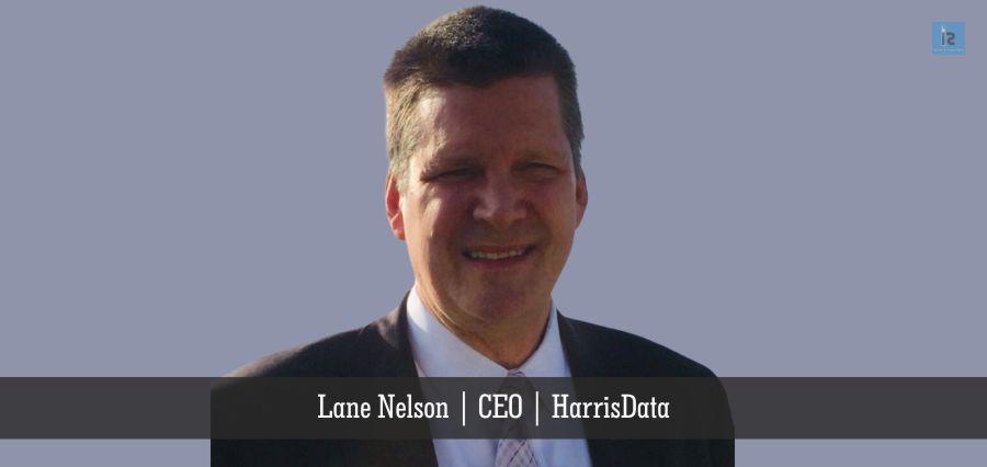 Lane Nelson | CEO | HarrisData | Insights Success