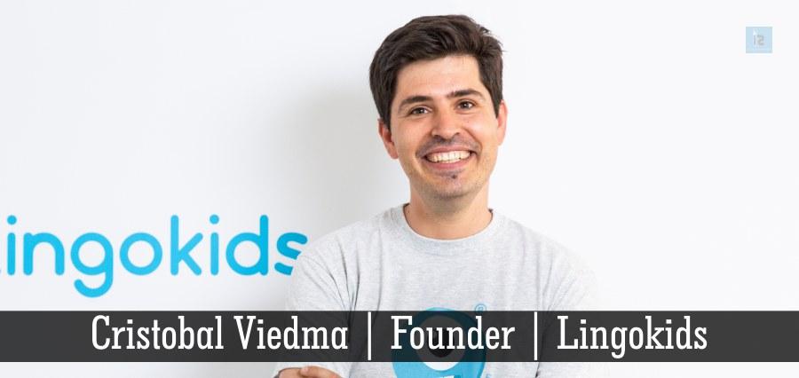 Cristobal Viedma   Founder   Lingokids [ Business Magazine ]