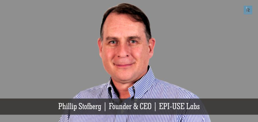 Phillip Stofberg, Founder & CEO, EPI-USE Labs | Business Magazine | Insights Success