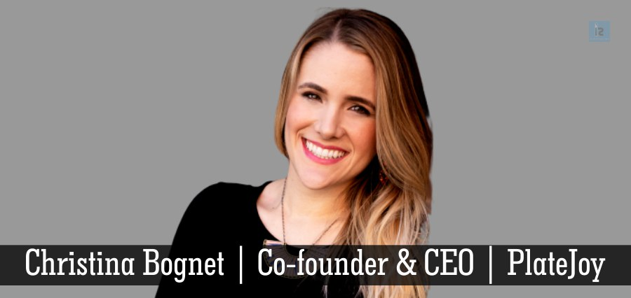 Christina Bognet | Co-founder & CEO | PlateJoy [ Business Magazine ]
