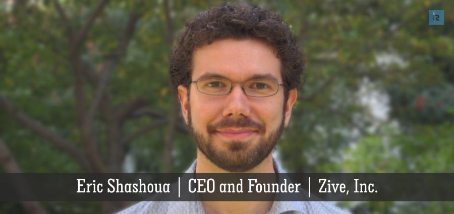 Eric Shashoua | CEO & Founder | Zive, Inc | Insights Success
