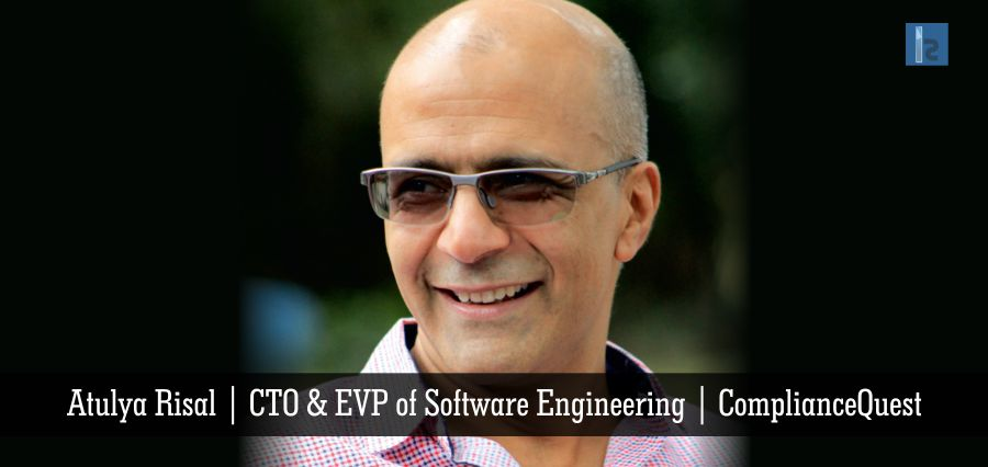 Atulya Risal | CTO & EVP of Software Engineering | ComplianceQuest | Insights Success