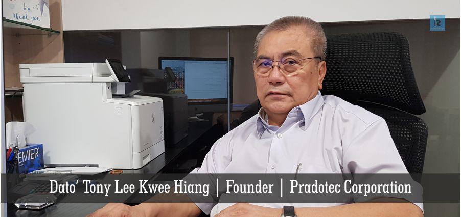 Dato' Tony Lee Kwee Hiang | Founder | Pradotec Corporation