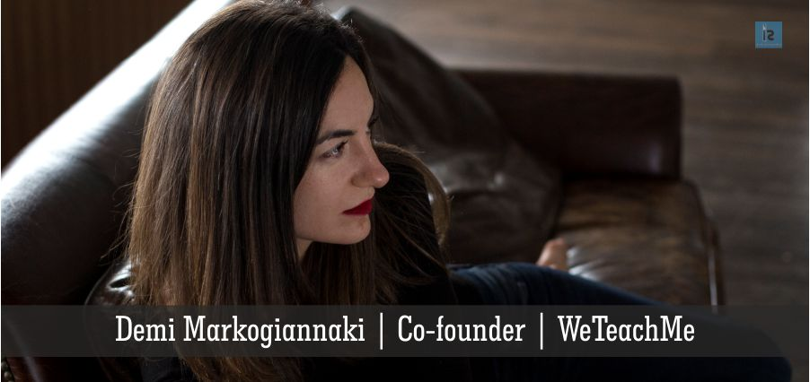 Demi Markogiannaki | Co-founder | WeTeachMe | Business Magazine