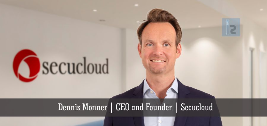 Dennis Monner,CEO and Founderm,Secucloud