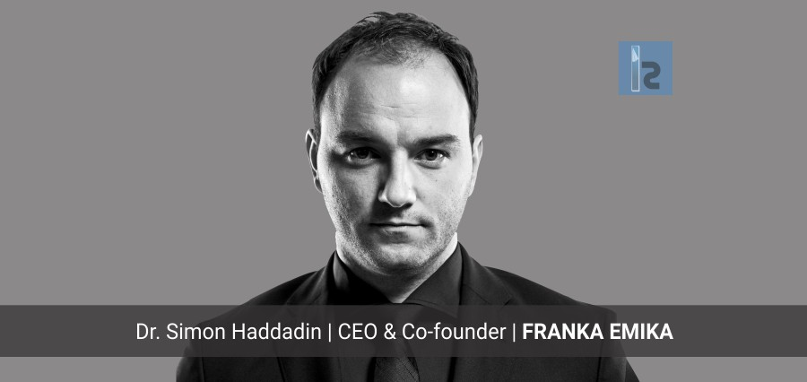 Dr. Simon Haddadin   CEO   FRANKA EMIKA