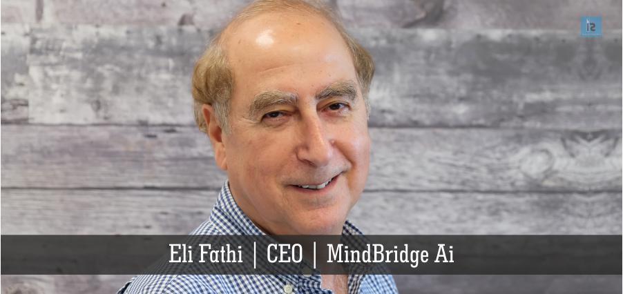 Eli Fathi ,|CEO | MindBridge Ai