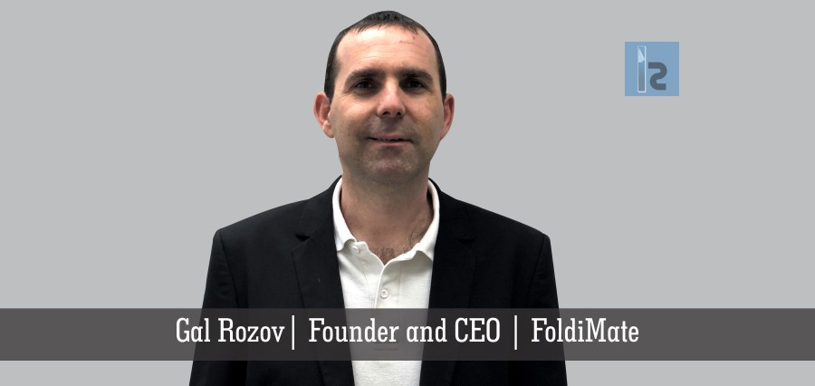Gal Rozov Founder and CEO FoldiMate